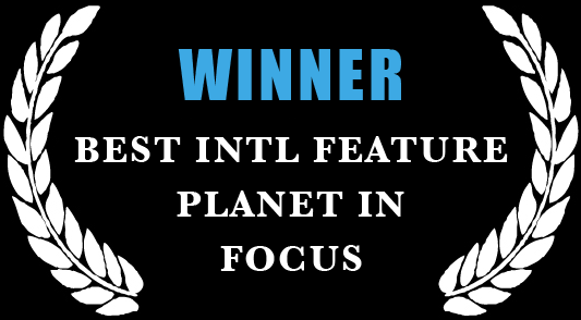Winner - Best International Feature Film, Planet in Focus Festival