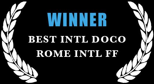 Winner - Best International Documentary Award, Rome International Film Festival